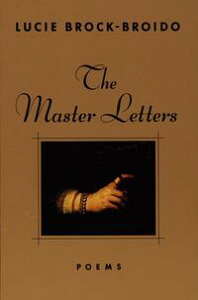 The Master Letters【電子書籍】[ Lucie Brock-Broido ]