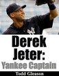 Derek Jeter Yankee Captain【電子書籍】[ Todd Gleason ]