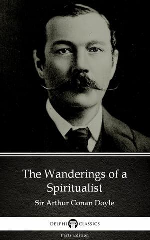 洋書, FICTION & LITERTURE The Wanderings of a Spiritualist by Sir Arthur Conan Doyle (Illustrated) Sir Arthur Conan Doyle