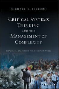 Critical Systems Thinking and the Management of Complexity【電子書籍】[ Michael C. Jackson ]