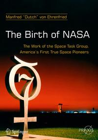 洋書, COMPUTERS & SCIENCE The Birth of NASAThe Work of the Space Task Group, Americas First True Space Pioneers
