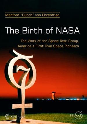 洋書, COMPUTERS & SCIENCE The Birth of NASA The Work of the Space Task Group, Americas First True Space Pioneers