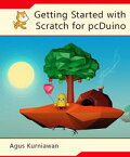 Getting Started with Scratch for pcDuino【電子書籍】[ Agus Kurniawan ]