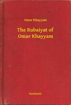 The Rubaiyat of Omar Khayyam【電子書籍】[ Omar Khayyam ]