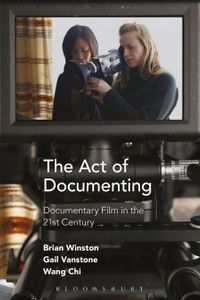 The Act of DocumentingDocumentary Film in the 21st Century【電子書籍】[ Brian Winston ]
