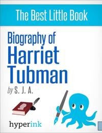 Biography of Harriet Tubman【電子書籍】[ S. J. A. ]