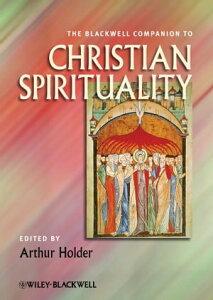 The Blackwell Companion to Christian Spirituality【電子書籍】