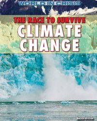 The Race to Survive Climate Change【電子書籍】[ Angela Royston ]