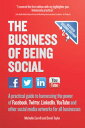The Business of Being Social 2nd EditionA practical guide to harnessing the power of FacebookTwitterLinkedInYouTube and other social media networks for all businesses【電子書籍】[ Michelle Carvill ]