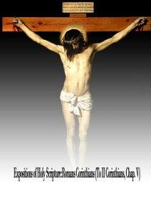 Expositions of Holy Scripture: Romans Corinthians (To II Corinthians, Chap. V)【電子書籍】[ Alexander Maclaren ]