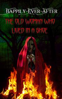 The Old Woman Who Lived In A ShoeThe First Story in the Happily Ever After Series【電子書籍】[ Kate Sander ]