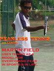 Fearless Tennis & living【電子書籍】[ Martin Field ]