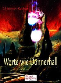 Worte wie Donnerhall【電子書籍】[ Christan Kathan ]