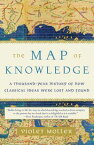 The Map of KnowledgeA Thousand-Year History of How Classical Ideas Were Lost and Found【電子書籍】[ Violet Moller ]