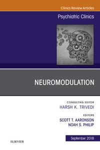 Neuromodulation, An Issue of Psychiatric Clinics of North America E-Book【電子書籍】[ Scott T Aaronson ]