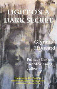 LIGHT ON A DARK SECRET - Interracial love and relationships under the repressive regime of ApartheidA tale of forbidden love across the colour bar in Apartheid ruled South Africa【電子書籍】[ Glynnis Hayward ]