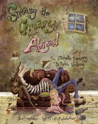 Sneasy the Greasy Babysits Abigail【電子書籍】[ Michelle Birdsong ]