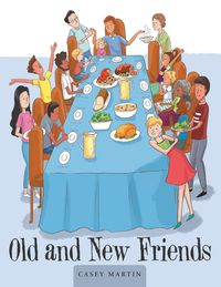 Old and New Friends【電子書籍】[ Casey Martin ]
