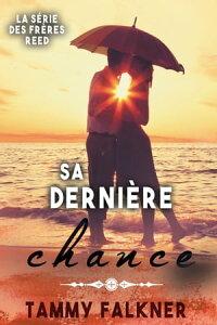 Sa derni?re chance【電子書籍】[ Tammy Falkner ]