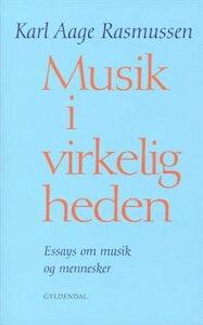 Musik i virkelighedenEssays om musik og mennesker【電子書籍】[ Karl Aage Rasmussen ]