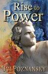 Rise to PowerThe David Chronicles, #1【電子書籍】[ Uvi Poznansky ]