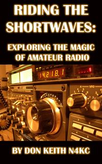 洋書, COMPUTERS & SCIENCE Riding the Shortwaves: Exploring the Magic of Amateur Radio Don Keith