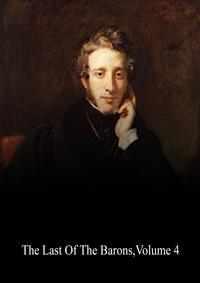The Last Of The Barons, Volume 4【電子書籍】[ Edward Bulwer-Lytton ]