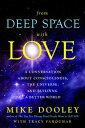 楽天Kobo電子書籍ストアで買える「From Deep Space with LoveA Conversation about Consciousness, the Universe, and Building a Better World【電子書籍】[ Mike Dooley ]」の画像です。価格は1,732円になります。