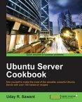 Ubuntu Server Cookbook【電子書籍】[ Uday R. Sawant ]