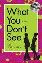 楽天Kobo電子書籍ストアで買える「What You Don't See【電子書籍】[ Livi Hallahan ]」の画像です。価格は1円になります。