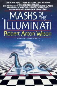 Masks of the IlluminatiA Novel【電子書籍】[ Robert A. Wilson ]