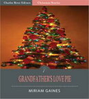 Grandfathers Love Pie (Illustrated Edition)【電子書籍】[ Miriam Gaines ]