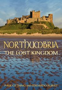 Northumbria: The Lost KingdomThe Lost Kingdom【電子書籍】[ Paul Gething ]