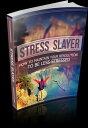 Stress Slayer【電子書籍】[ Anonymous ]