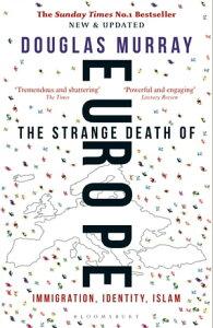 The Strange Death of EuropeImmigration, Identity, Islam【電子書籍】[ Mr Douglas Murray ]