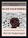 楽天Kobo電子書籍ストアで買える「Mind Your WordsMaster the Art of Learning and Teaching Vocabulary【電子書籍】[ Dr. Prudent Injeeli ]」の画像です。価格は648円になります。
