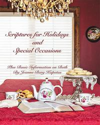 Scriptures for Holidays and Special OccasionsPlus Basic Information on Both【電子書籍】[ Jeanne Berg Kapotas ]