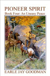 Pioneer Spirit: Book Four: An Uneasy Peace【電子書籍】[ Earle Jay Goodman ]