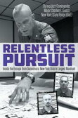 Relentless Pursuit: Inside the Escape from Dannemora New York State's Largest Manhunt【電子書籍】[ Charles E. Guess ]