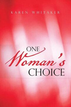 One Woman's Choice【電子書籍】[ Karen Whitaker ]