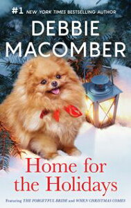 Home for the HolidaysA Bestselling Christmas Romance【電子書籍】[ Debbie Macomber ]