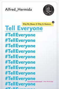 Tell EveryoneWhy We Share and Why It Matters【電子書籍】[ Alfred Hermida ]