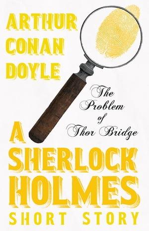 洋書, FICTION & LITERTURE The Problem of Thor Bridge (Sherlock Holmes Series) Arthur Conan Doyle