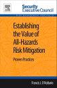楽天Kobo電子書籍ストアで買える「Establishing the Value of All-Hazards Risk Mitigation Proven Practices【電子書籍】[ Francis J. D'Addario ]」の画像です。価格は7,410円になります。
