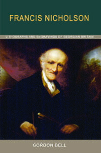 Francis NicholsonLithographs and Engravings of Georgian Britain【電子書籍】[ Gordon Bell ]