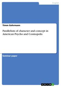 Parallelism of character and concept in American Psycho and Cosmopolis【電子書籍】[ Timm Gehrmann ]