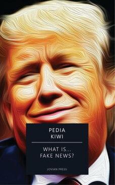 What is... Fake News?【電子書籍】[ Pedia Kiwi ]