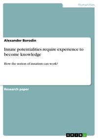 Innate potentialities require experience to become knowledgeHow the notion of innatism can work?【電子書籍】[ Alexander Borodin ]
