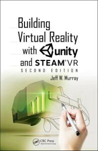 Building Virtual Reality with Unity and SteamVR【電子書籍】[ Jeff W Murray ]