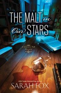 The Malt in Our Stars【電子書籍】[ Sarah Fox ]